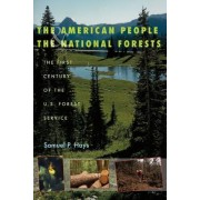 The American People and the National Forests by Samuel P. Hays