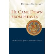 He Came Down from Heaven by Douglas McCready
