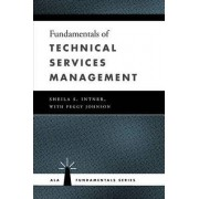Fundamentals of Technical Services Management by Sheila S. Intner
