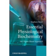 Essential Physiological Biochemistry by Stephen Reed