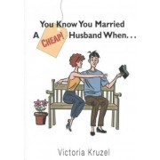 You Know You Married a Cheap Husband When by Victoria Kruzel