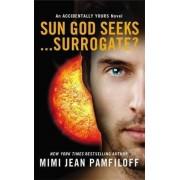 Sun God Seeks...Surrogate? by Mimi Jean Pamfiloff