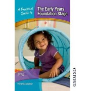 A Practical Guide to the Early Years Foundation Stage by Miranda Walker
