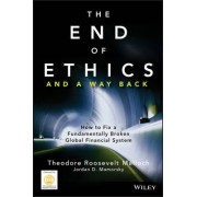 The End of Ethics and A Way Back by Theodore Roosevelt Malloch