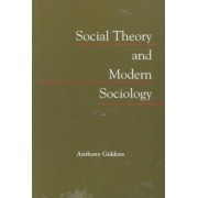Social Theory and Modern Sociology by Anthony Giddens