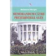 Memorandum catre presedintele ales - Madeleine Albright
