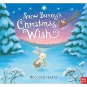 Snow Bunny's Christmas Wish by Nosy Crow