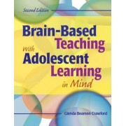 Brain-Based Teaching with Adolescent Learning in Mind by Glenda Beamon Crawford