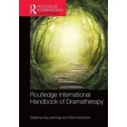 Routledge International Handbook of Dramatherapy by Sue Jennings
