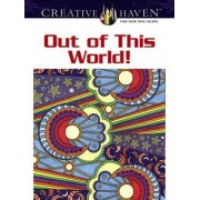 Creative Haven out of This World! Coloring Book by Kelly A. Baker