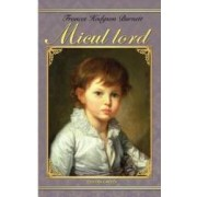 Micul Lord - Frances Hodgson Burnett