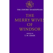 The Oxford Shakespeare: The Merry Wives of Windsor by William Shakespeare