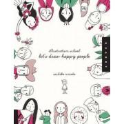 Illustration School: Let's Draw Happy People by Sachiko Umoto
