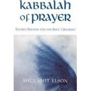 Kabbalah of Prayer by Shulamit Elson