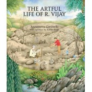 The Artful Life Of R. Vijay by Annapurna Garimella