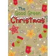 The Good Green Christmas by Christina Goodings