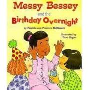 Messy Bessey & the Birthday by Patricia C McKissack