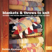 Blankets And Throws To Knit: Patterns And Piecing Instructions For 100 Knitted Squares by Debbie Abrahams
