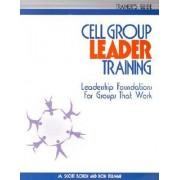 Cell Group Leader Training - Trainer's Guide by M Scott Boren