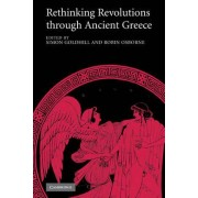 Rethinking Revolutions Through Ancient Greece by Simon Goldhill