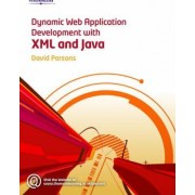 Dynamic Web Application Development Using XML and Java by David Parsons