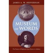 Museum of Words by James A.W. Heffernan