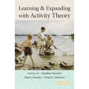 Learning and Expanding with Activity Theory by Annalisa Sannino