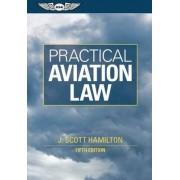 Practical Aviation Law by J. Scott Hamilton
