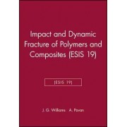 Impact and Dynamic Fracture of Polymers and Composites by J. G. Williams