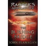 The Burning Bridge (Ranger's Apprentice Book 2) by John Flanagan