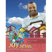Joy in Jesus Arts and Crafts Leader: Everywhere! All the Time!