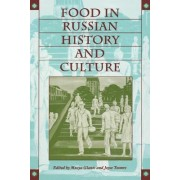 Food in Russian History and Culture by Musya Glants