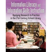 Information Literacy and Information Skills Instruction by Nancy Pickering Thomas