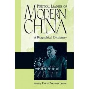 Political Leaders of Modern China by Pak-Wah Leung