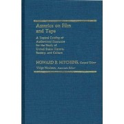 America on Film and Tape by Howard B. Hitchens