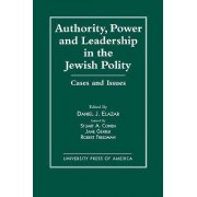 Authority, Power and Leadership in the Jewish Community by Daniel J. Elazar