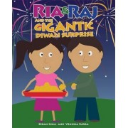 Ria & Raj and the Gigantic Diwali Surprise by Kiran Lyall