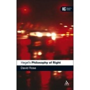 Hegel's Philosophy of Right by David Rose