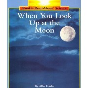 When You Look Up at the Moon by Allan Fowler