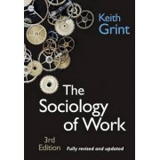 The Sociology of Work by Keith Grint