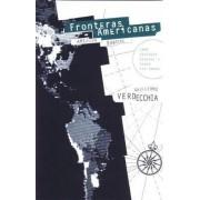 Fronteras Americanas by Guillermo Verdecchia