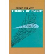 The Theory of Flight by Richard Von Mises