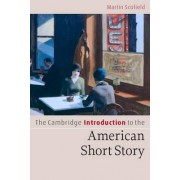 The Cambridge Introduction to the American Short Story by Martin P. Scofield