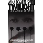 Twilight Los Angeles: 1992 by Anna Deavere Smith