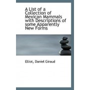 A List of a Collection of Mexican Mammals with Descriptions of Some Apparently New Forms by Elliot Daniel Giraud