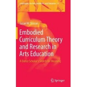 Embodied Curriculum Theory and Research in Arts Education 2016 by Susan W. Stinson