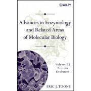 Advances in Enzymology and Related Areas of Molecular Biology: Protein Evolution by Eric J. Toone