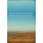 Israel's Messiah in the Bible and the Dead Sea Scrolls by Richard S Hess