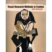 Visual Research Methods in Fashion by Julia Gaimster