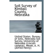 Soil Survey of Kimball County, Nebraska by United States Bureau of Soils